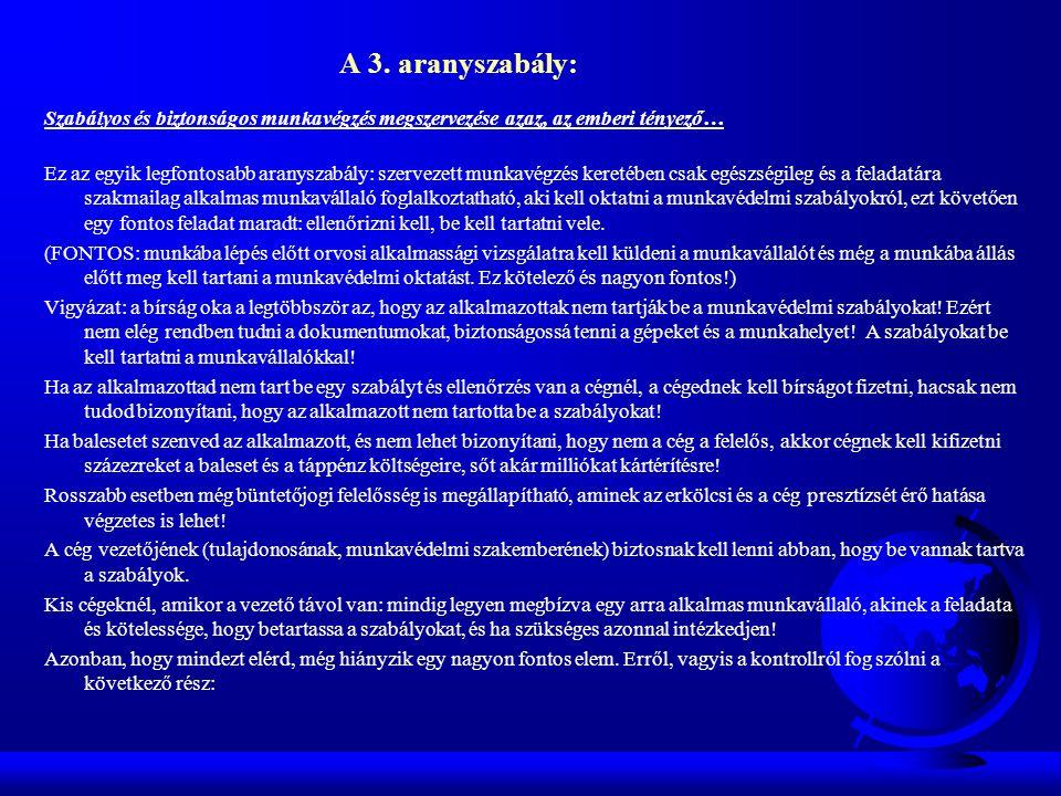 A 3. aranyszabály: Szabályos és biztonságos munkavégzés megszervezése azaz, az emberi tényező… Ez az egyik legfontosabb aranyszabály: szervezett munka