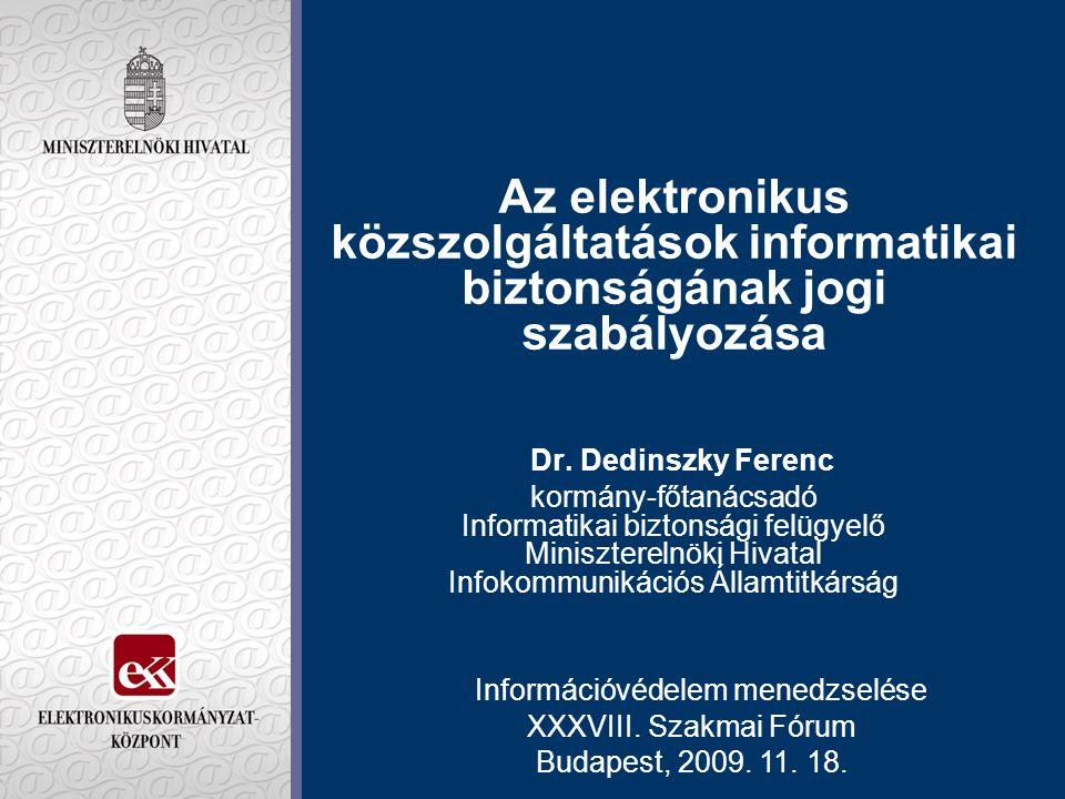 Az elektronikus közszolgáltatások informatikai biztonságának jogi szabályozása Dr.