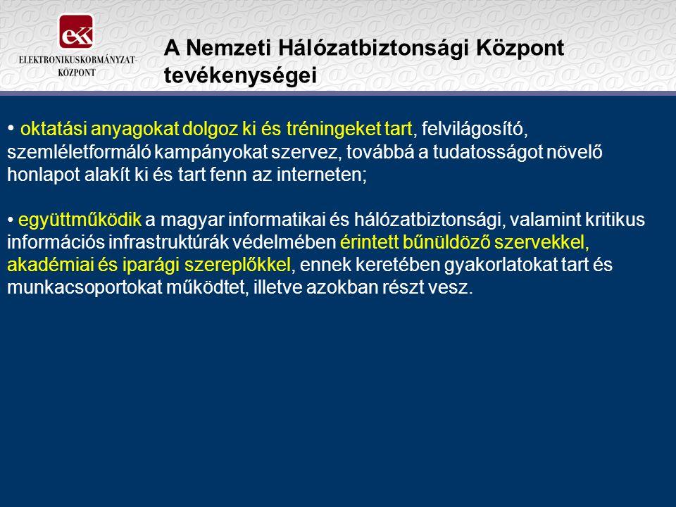A Nemzeti Hálózatbiztonsági Központ tevékenységei oktatási anyagokat dolgoz ki és tréningeket tart, felvilágosító, szemléletformáló kampányokat szervez, továbbá a tudatosságot növelő honlapot alakít ki és tart fenn az interneten; együttműködik a magyar informatikai és hálózatbiztonsági, valamint kritikus információs infrastruktúrák védelmében érintett bűnüldöző szervekkel, akadémiai és iparági szereplőkkel, ennek keretében gyakorlatokat tart és munkacsoportokat működtet, illetve azokban részt vesz.