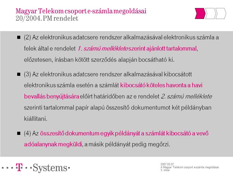 3. oldal 2007.03.07. A Magyar Telekom csoport e-számla megoldásai (2) Az elektronikus adatcsere rendszer alkalmazásával elektronikus számla a felek ál