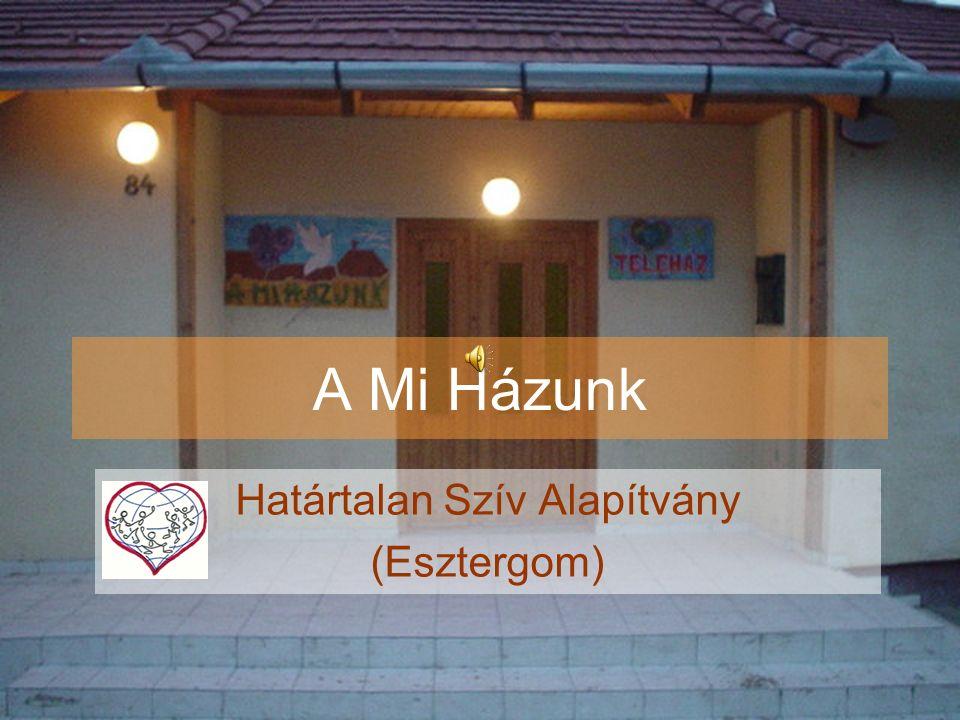 A Mi Házunk Határtalan Szív Alapítvány (Esztergom)