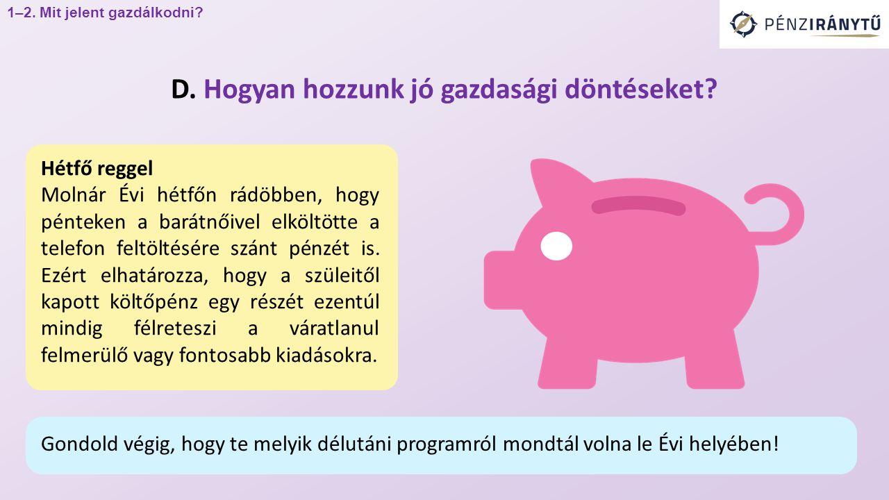 Hétfő reggel Molnár Évi hétfőn rádöbben, hogy pénteken a barátnőivel elköltötte a telefon feltöltésére szánt pénzét is. Ezért elhatározza, hogy a szül