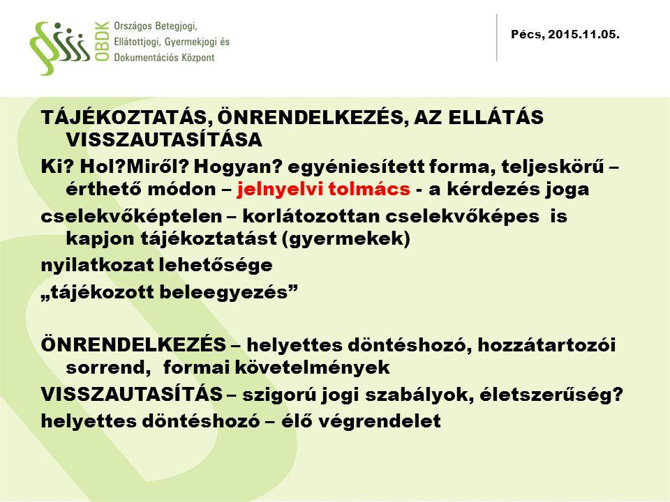 2012.11.30. TÁJÉKOZTATÁS, ÖNRENDELKEZÉS, AZ ELLÁTÁS VISSZAUTASÍTÁSA Ki.