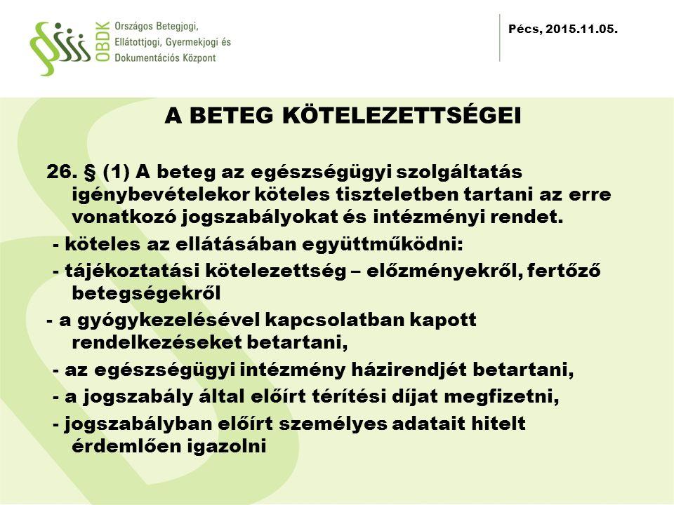 2012.11.30. A BETEG KÖTELEZETTSÉGEI 26.