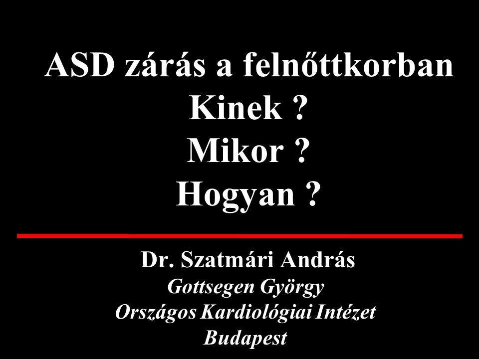 ASD és pulmonalis hypertonia Lezo et al Am Heart J 2002 29 beteg, életkora 56 +/- 14 év Jobb kamrai systolés nyomás: 65+/- 23 hgmm Qp/Qs: 1,8 +/- 0,5 Zárás után: Pulm.