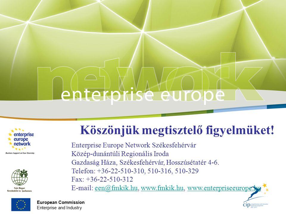 European Commission Enterprise and Industry Köszönjük megtisztelő figyelmüket.