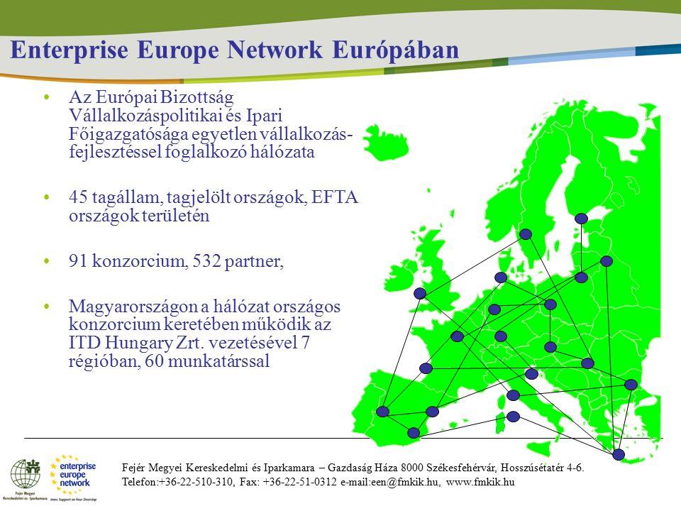 Enterprise Europe Network Európában Fejér Megyei Kereskedelmi és Iparkamara – Gazdaság Háza 8000 Székesfehérvár, Hosszúsétatér 4-6.