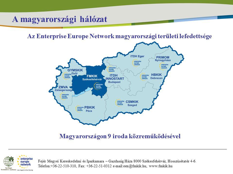 A magyarországi hálózat Fejér Megyei Kereskedelmi és Iparkamara – Gazdaság Háza 8000 Székesfehérvár, Hosszúsétatér 4-6.