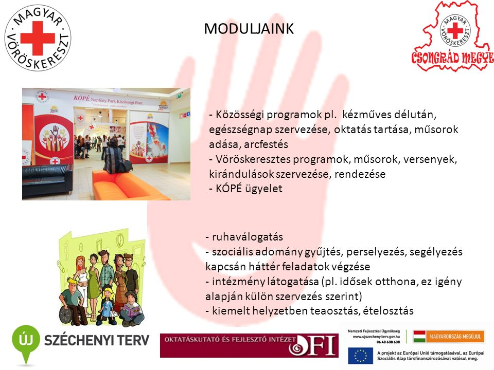 MODULJAINK - Közösségi programok pl. kézműves délután, egészségnap szervezése, oktatás tartása, műsorok adása, arcfestés - Vöröskeresztes programok, m