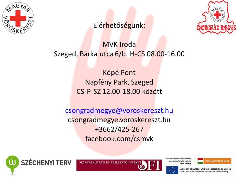 Elérhetőségünk: MVK Iroda Szeged, Bárka utca 6/b. H-CS 08.00-16.00 Kópé Pont Napfény Park, Szeged CS-P-SZ 12.00-18.00 között csongradmegye@voroskeresz