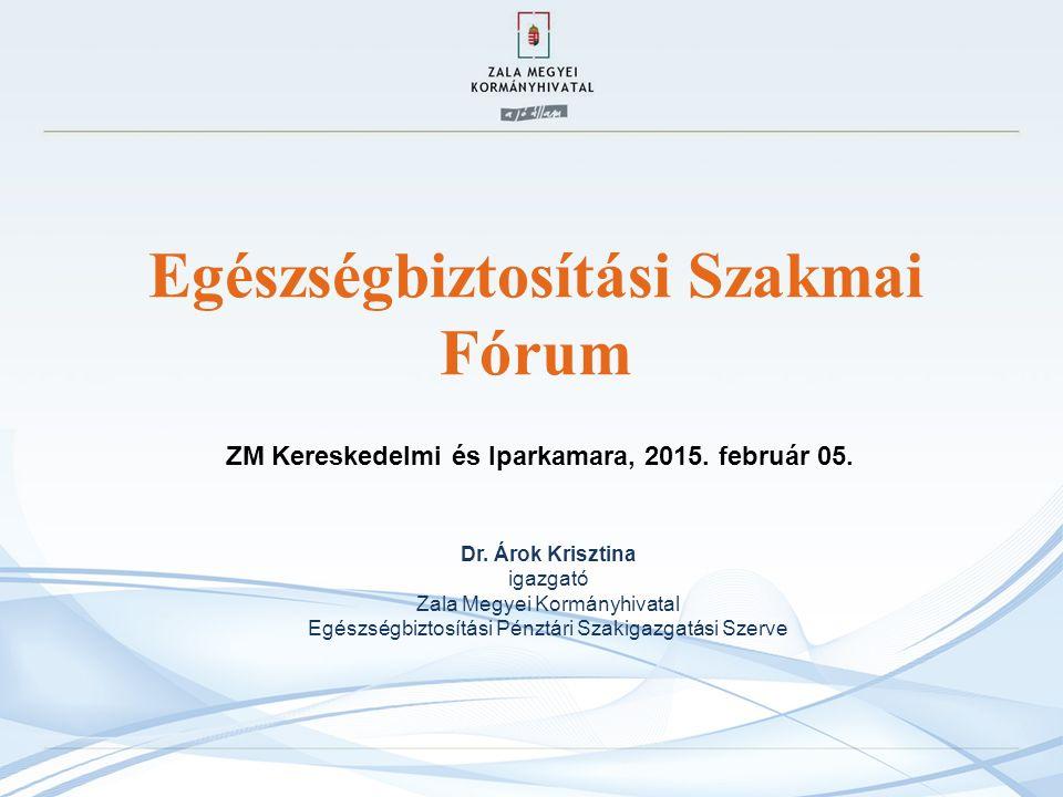 Egészségbiztosítási Szakmai Fórum ZM Kereskedelmi és Iparkamara, 2015.
