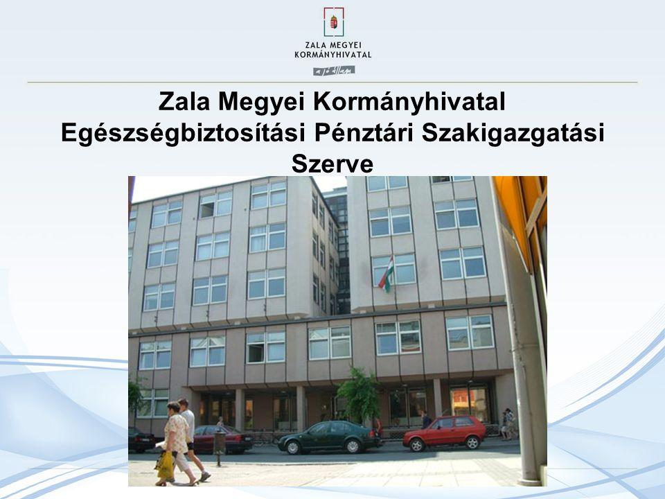 Zala Megyei Kormányhivatal Egészségbiztosítási Pénztári Szakigazgatási Szerve 2