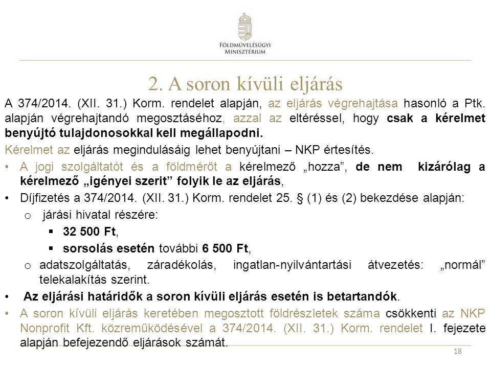 2. A soron kívüli eljárás A 374/2014. (XII. 31.) Korm.