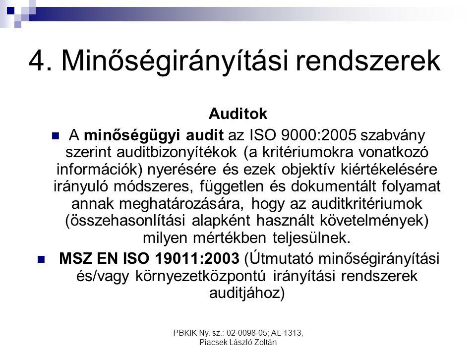 PBKIK Ny. sz.: 02-0098-05; AL-1313, Piacsek László Zoltán 4. Minőségirányítási rendszerek Auditok A minőségügyi audit az ISO 9000:2005 szabvány szerin
