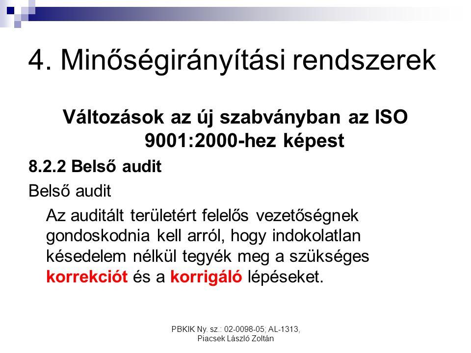 PBKIK Ny. sz.: 02-0098-05; AL-1313, Piacsek László Zoltán 4. Minőségirányítási rendszerek Változások az új szabványban az ISO 9001:2000-hez képest 8.2