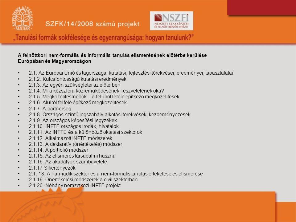 A felnőttkori nem-formális és informális tanulás elismerésének előtérbe kerülése Európában és Magyarországon 2.1.