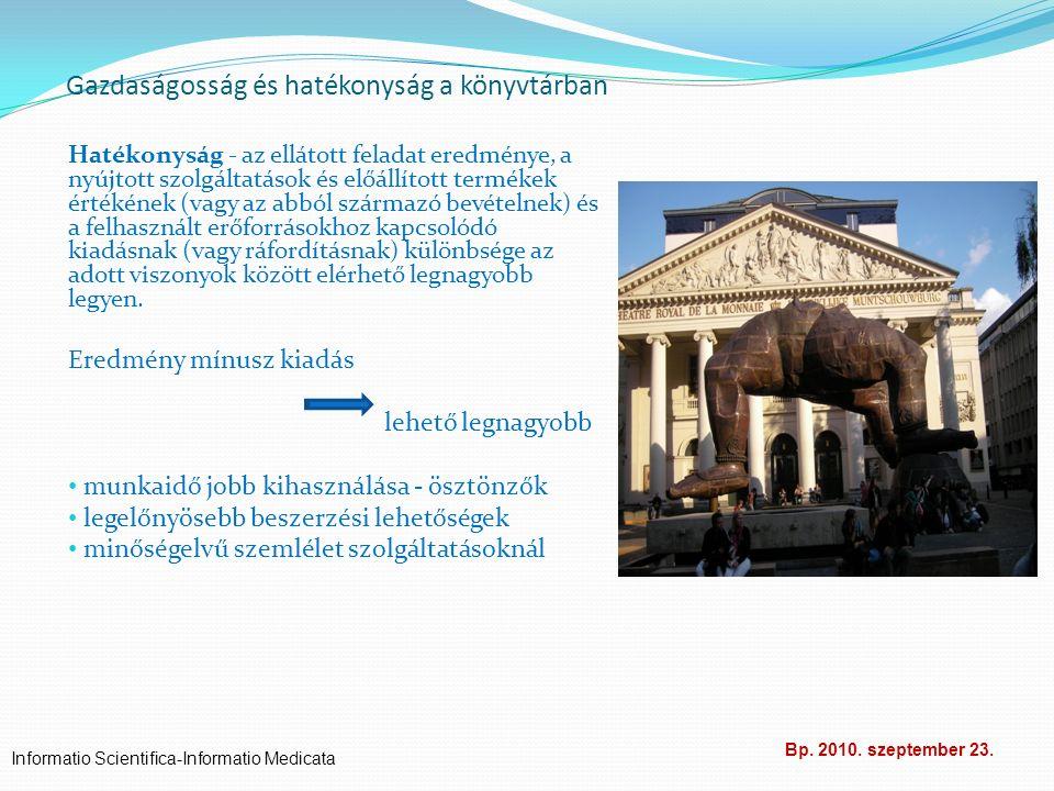Gazdaságosság és hatékonyság a könyvtárban Hatékonyság - az ellátott feladat eredménye, a nyújtott szolgáltatások és előállított termékek értékének (v