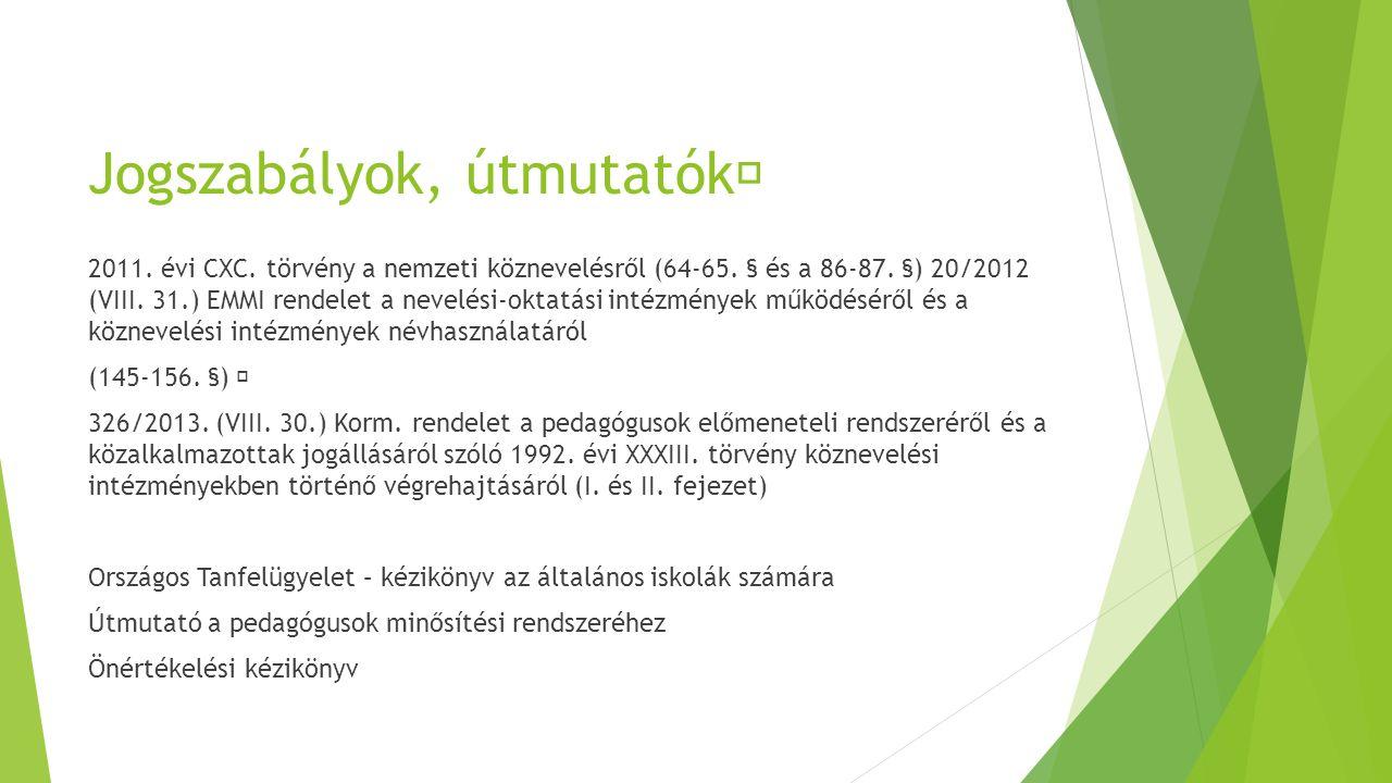 Jogszabályok, útmutatók  2011. évi CXC. törvény a nemzeti köznevelésről (64-65.