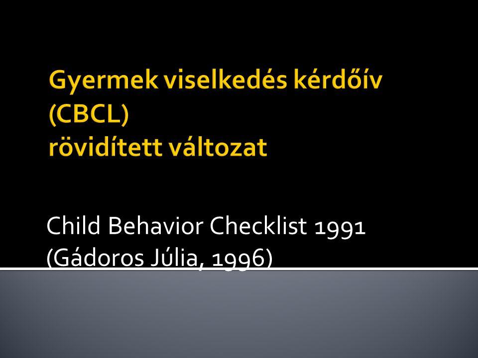 Child Behavior Checklist 1991 (Gádoros Júlia, 1996)