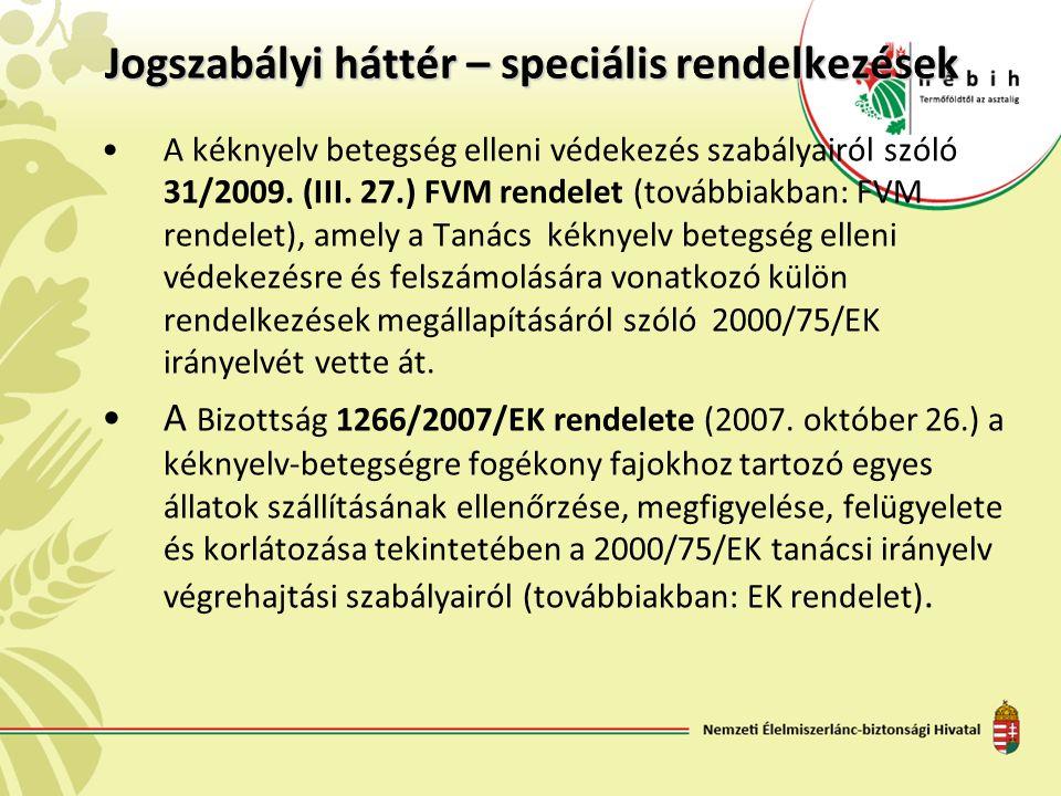 Jogszabályi háttér – speciális rendelkezések A kéknyelv betegség elleni védekezés szabályairól szóló 31/2009.