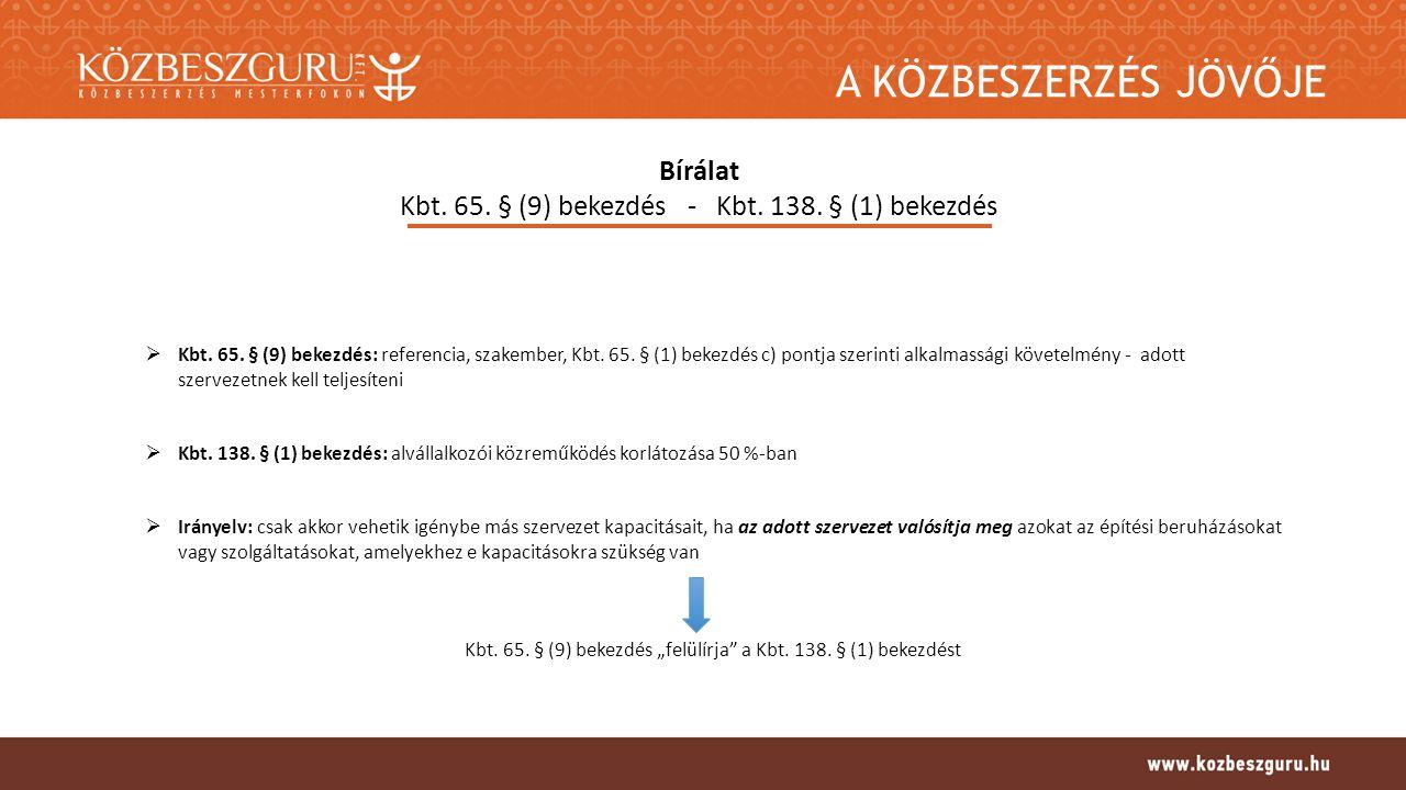 A KÖZBESZERZÉS JÖVŐJE Kbt.115. §-a szerinti eljárás Alkalmazhatóság  Kbt.
