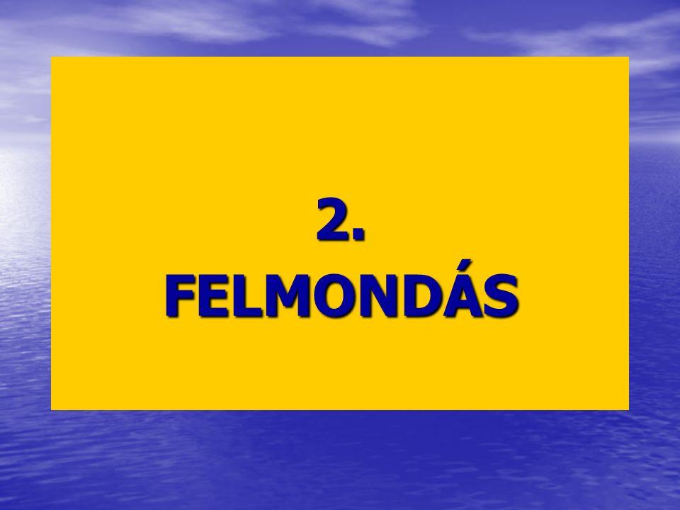 2. FELMONDÁS