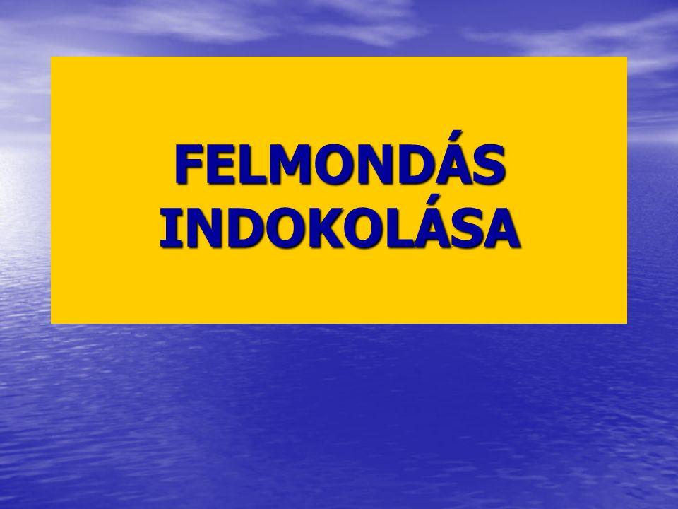 FELMONDÁS INDOKOLÁSA