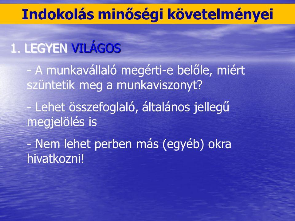 1. LEGYEN VILÁGOS - A munkavállaló megérti-e belőle, miért szüntetik meg a munkaviszonyt.