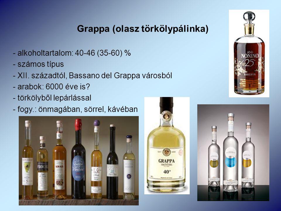 Grappa (olasz törkölypálinka) - alkoholtartalom: 40-46 (35-60) % - számos típus - XII.