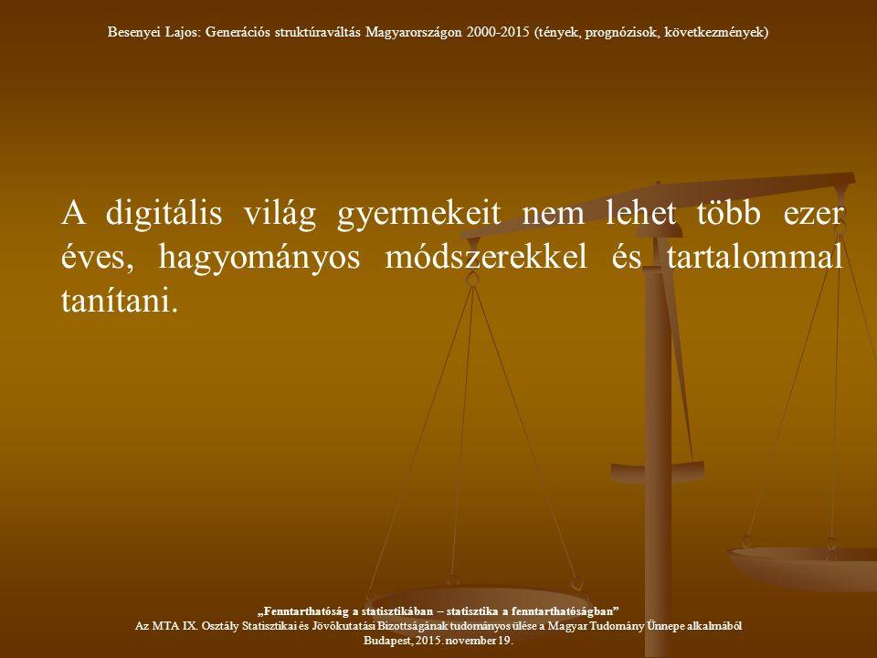 A digitális világ gyermekeit nem lehet több ezer éves, hagyományos módszerekkel és tartalommal tanítani.