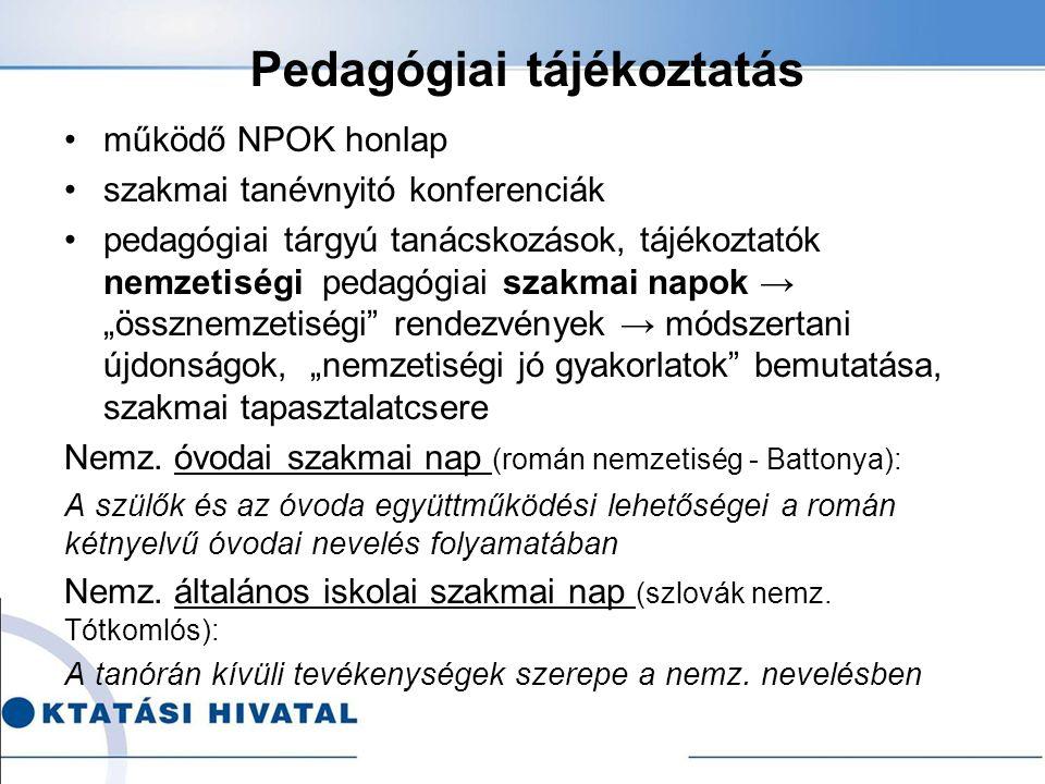 Pedagógiai tájékoztatás működő NPOK honlap szakmai tanévnyitó konferenciák pedagógiai tárgyú tanácskozások, tájékoztatók nemzetiségi pedagógiai szakma