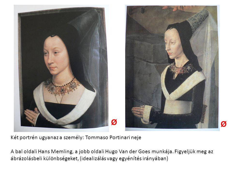 Két portrén ugyanaz a személy: Tommaso Portinari neje A bal oldali Hans Memling, a jobb oldali Hugo Van der Goes munkája.