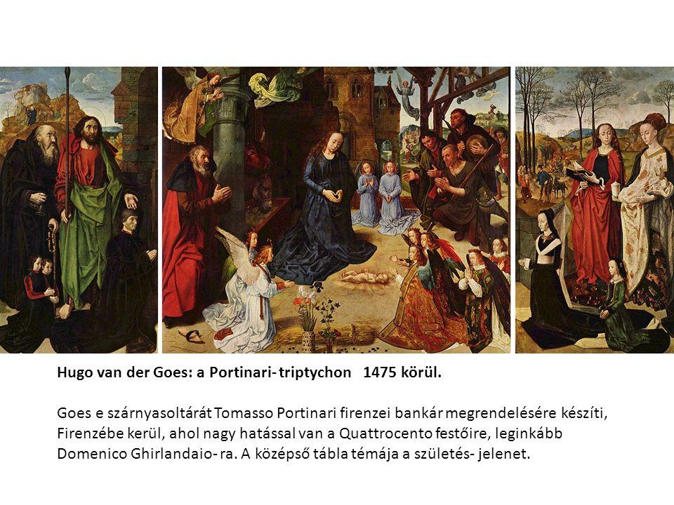 Hugo van der Goes: a Portinari- triptychon 1475 körül.