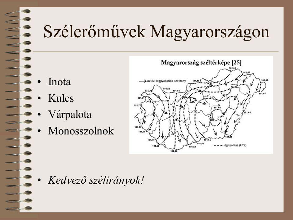 Szélerőművek Magyarországon Inota Kulcs Várpalota Monosszolnok Kedvező szélirányok!