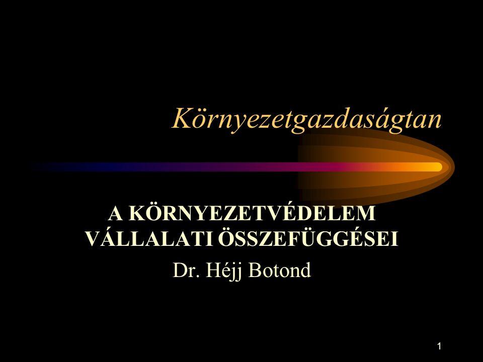 Dr.Héjj Botond: Környezetgazdaságtan 41 Környezetvédelmi feladatok I.