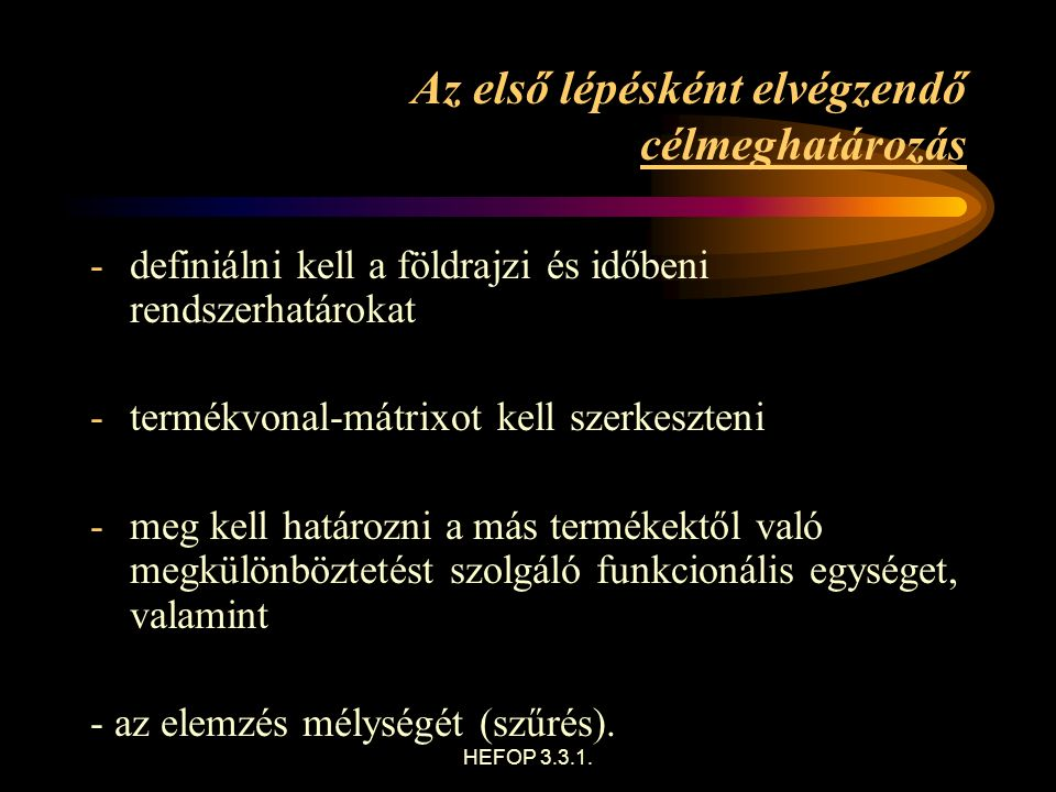 """HEFOP 3.3.1.Az ökológiai mérleg dimenziói A """"kétdimenziós (1, 2) ökológiai mérleget a 3."""