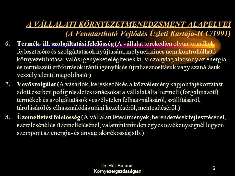 A VÁLLALATI KÖRNYEZETMENEDZSMENT ALAPELVEI (A Fenntartható Fejlődés Üzleti Kartája-ICC/1991) 1.Kiemelt vállalati cél (a környezetorientált magatartás ill.