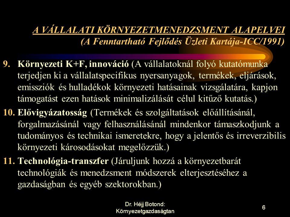 A VÁLLALATI KÖRNYEZETMENEDZSMENT ALAPELVEI (A Fenntartható Fejlődés Üzleti Kartája-ICC/1991) 6.Termék- ill.