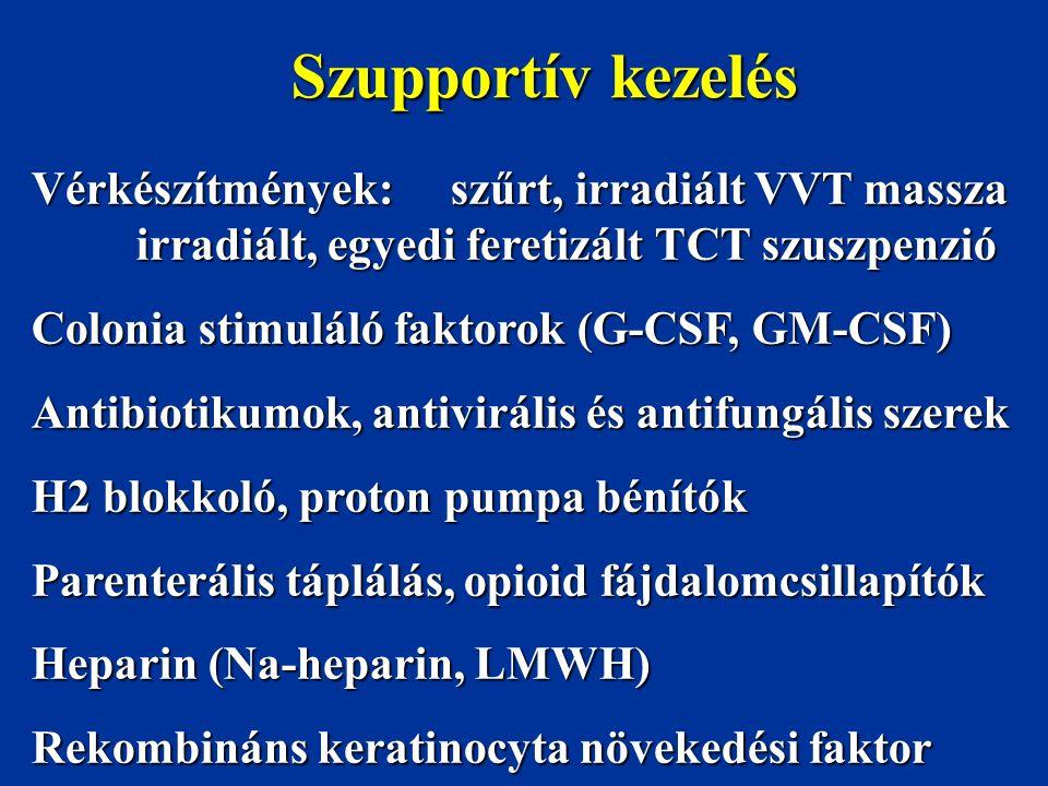 Szupportív kezelés Vérkészítmények: szűrt, irradiált VVT massza irradiált, egyedi feretizált TCT szuszpenzió Colonia stimuláló faktorok (G-CSF, GM-CSF
