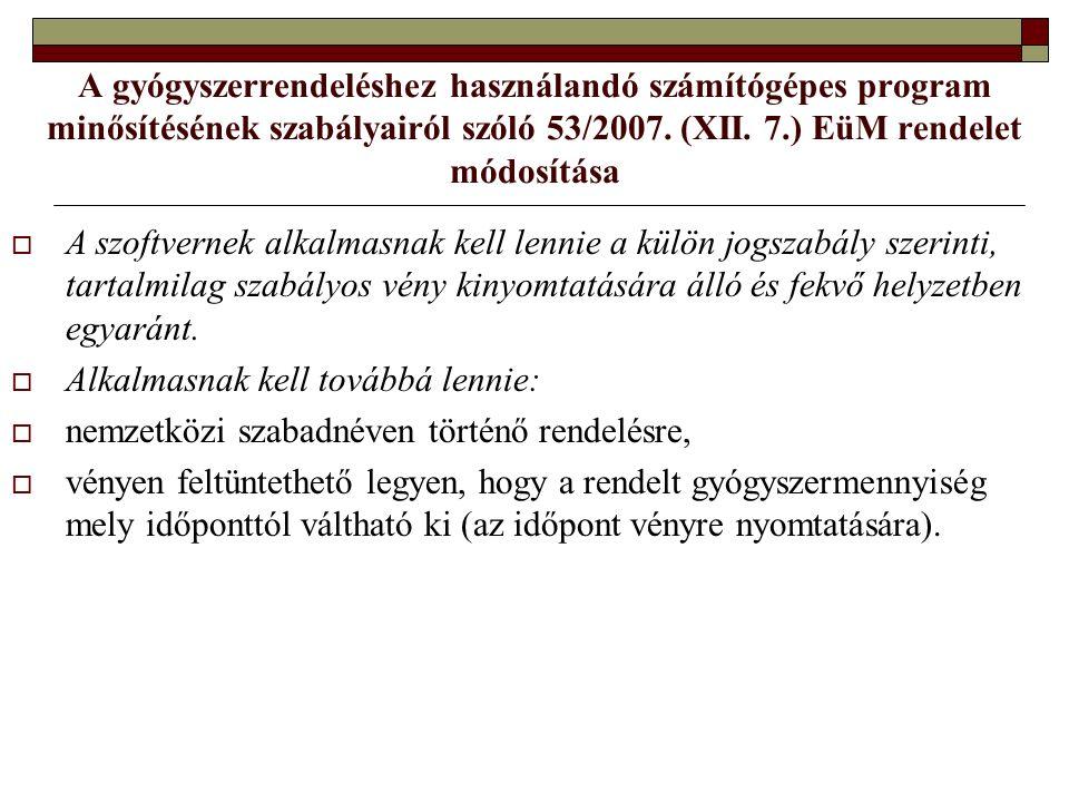 A gyógyszerrendeléshez használandó számítógépes program minősítésének szabályairól szóló 53/2007.
