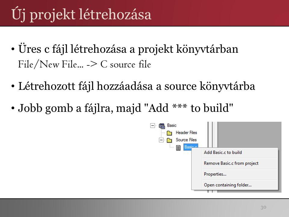 Új projekt létrehozása Üres c fájl létrehozása a projekt könyvtárban File/New File...