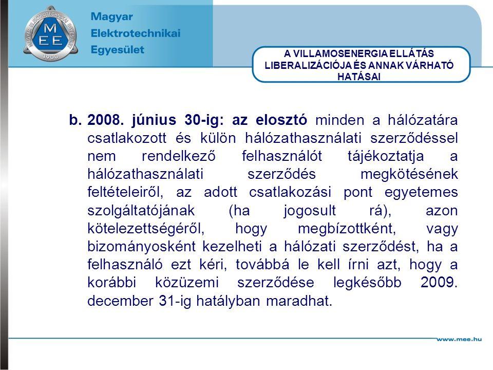A VILLAMOSENERGIA ELLÁTÁS LIBERALIZÁCIÓJA ÉS ANNAK VÁRHATÓ HATÁSAI b.2008.