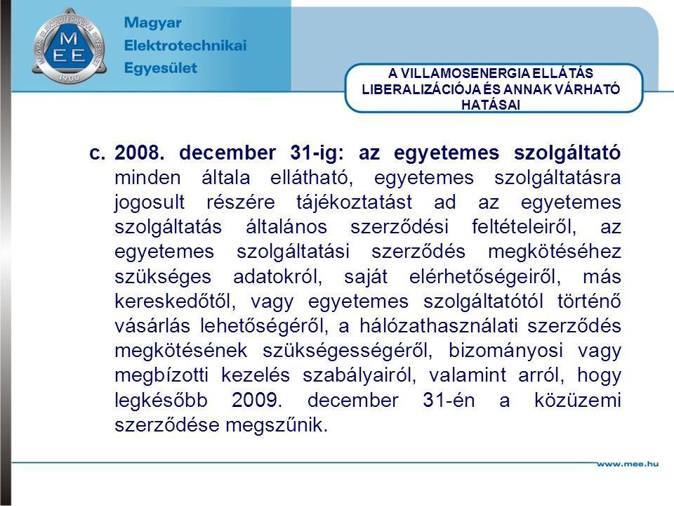 A VILLAMOSENERGIA ELLÁTÁS LIBERALIZÁCIÓJA ÉS ANNAK VÁRHATÓ HATÁSAI c.2008.