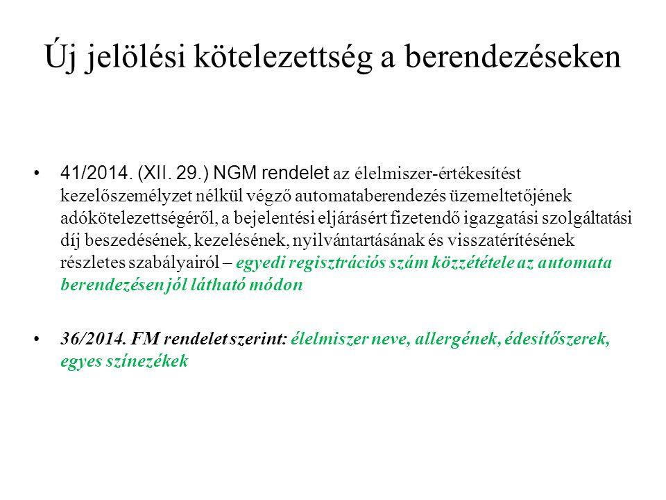 Új jelölési kötelezettség a berendezéseken 41/2014. (XII. 29.) NGM rendelet az élelmiszer-értékesítést kezelőszemélyzet nélkül végző automataberendezé