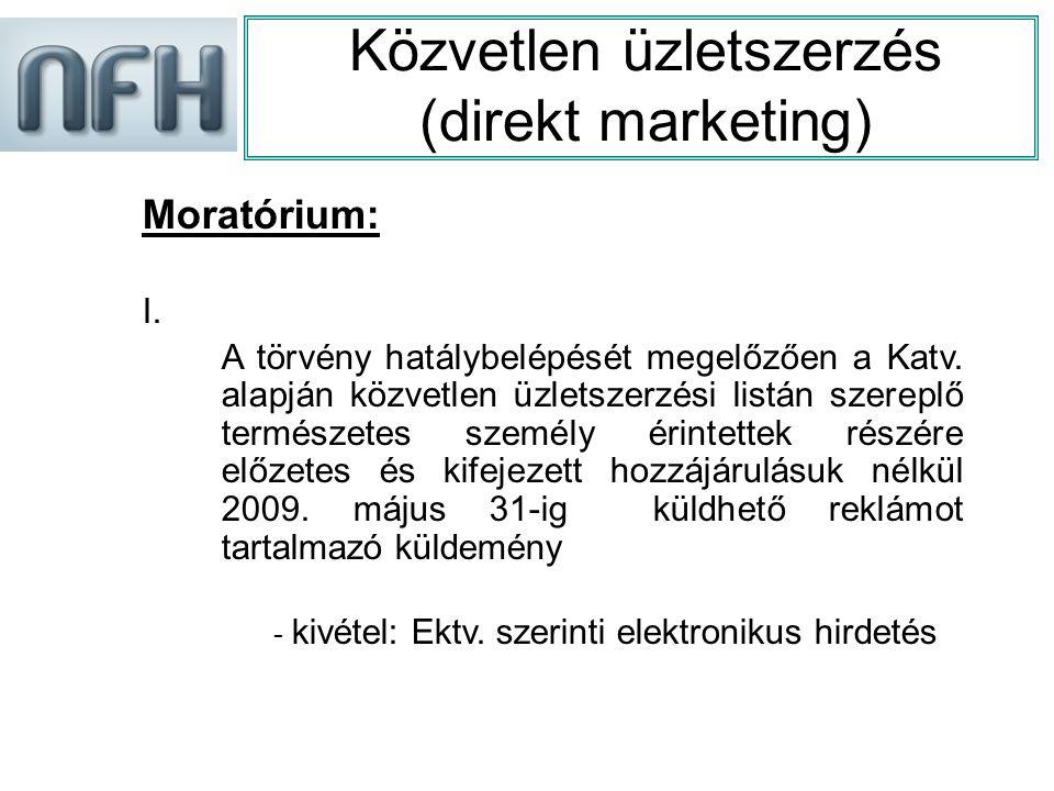 Közvetlen üzletszerzés (direkt marketing) Moratórium: I.