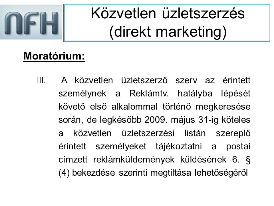 Közvetlen üzletszerzés (direkt marketing) Moratórium: III.