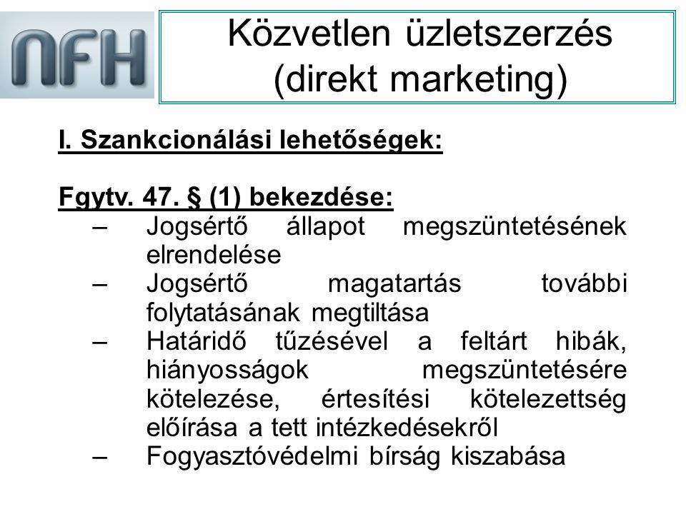 Közvetlen üzletszerzés (direkt marketing) I. Szankcionálási lehetőségek: Fgytv.
