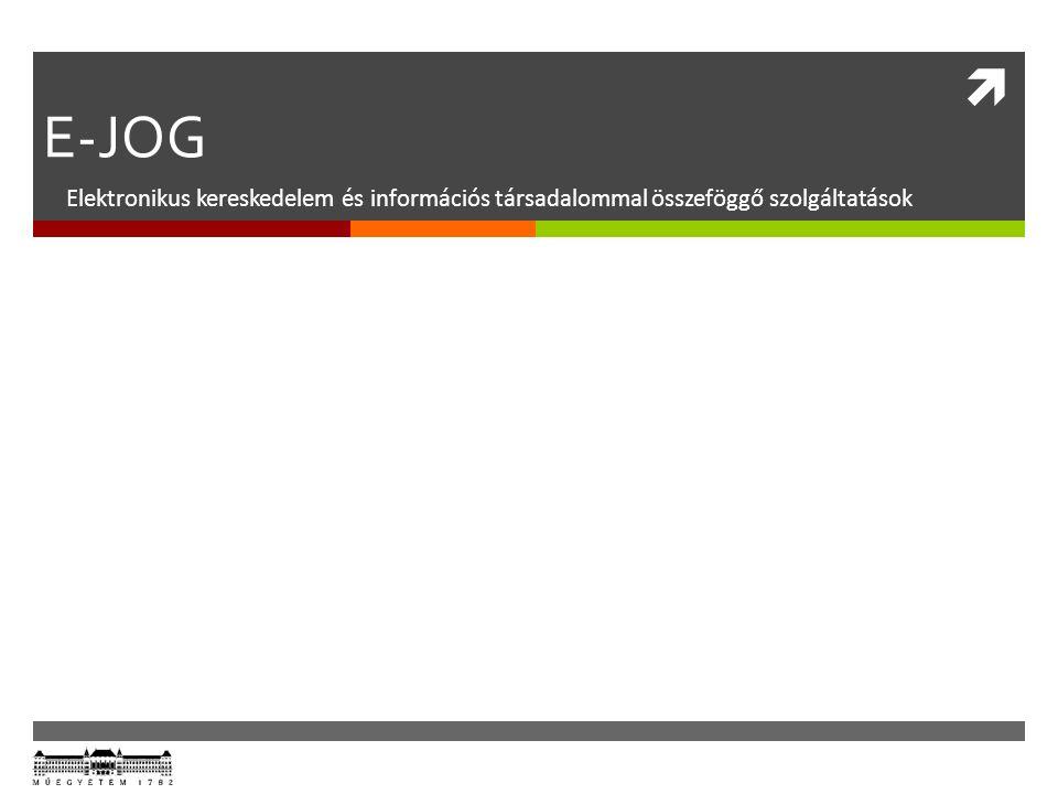  E-JOG Elektronikus kereskedelem és információs társadalommal összeföggő szolgáltatások