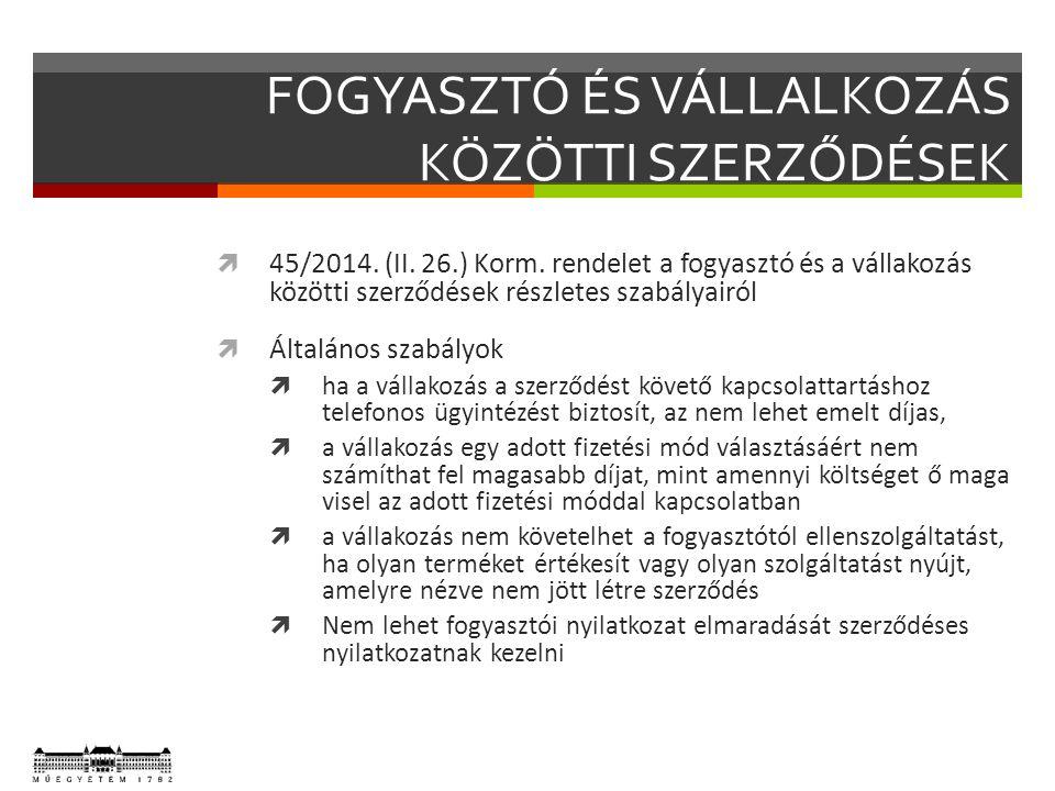 FOGYASZTÓ ÉS VÁLLALKOZÁS KÖZÖTTI SZERZŐDÉSEK  45/2014.