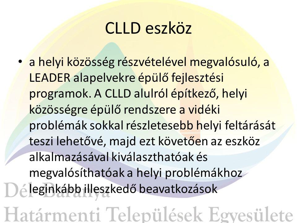 CLLD eszköz a helyi közösség részvételével megvalósuló, a LEADER alapelvekre épülő fejlesztési programok.